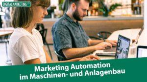 Marketing Automation im Maschinen- und Anlagenbau
